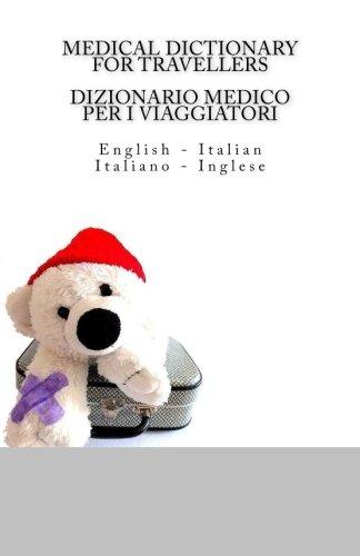 9781518638213: Medical Dictionary for Travellers: English - Italian / Dizionario Medico per i Viaggiatori: Italiano - Inglese
