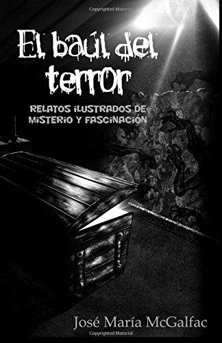 9781518639999: El baúl del terror: Relatos ilustrados de misterio y fascinación (Spanish Edition)