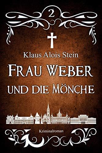 9781518641015: Frau Weber und die Mönche: Kriminalroman (Frau Weber Krimis) (Volume 3) (German Edition)