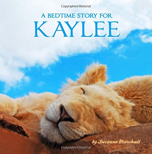 9781518641817: A Bedtime Story for Kaylee: Personalized Bedtime Story (Bedtime Stories with Personalization)