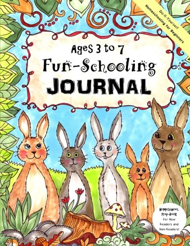 9781518641978 ages 3 to 7 fun schooling journal do it yourself 9781518641978 ages 3 to 7 fun schooling journal do it yourself solutioingenieria Image collections