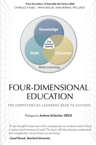 9781518642562: Four-Dimensional Education: The Competencies Learners Need to Succeed