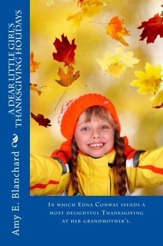 9781518643316: A Dear Little Girl's Thanksgiving Holidays