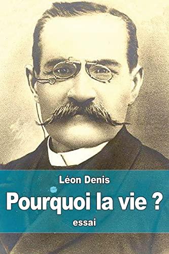 Pourquoi La Vie ?: Solution Rationnelsolution Rationnelle: Denis, Leon
