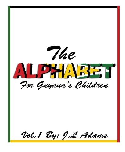 9781518643736: The Alphabet: For Guyana's Children (Volume 1)