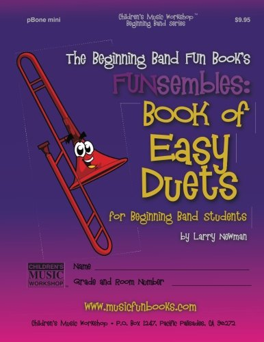 9781518645013: The Beginning Band Fun Book's FUNsembles: Book of Easy Duets (pBone mini): for Beginning Band Students