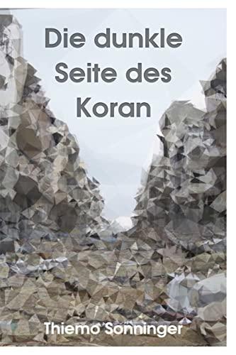 9781518645259: Die dunkle Seite des Koran