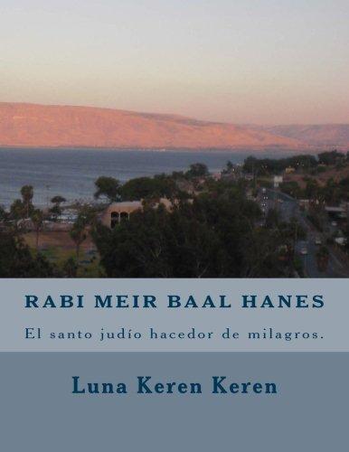 9781518645945: Rabi Meir Baal Hanes, el santo judío hacedor de milagros