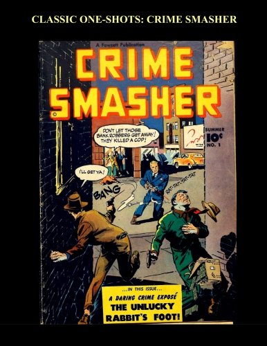 9781518646294: Classic One-Shots: Crime Smasher: Great Golden Age Comics That Didn't Make It Far - All Stories - No Ads