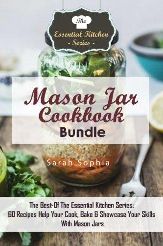 Mason Jar Cookbook Bundle: The Best-Of the: Sophia, Sarah