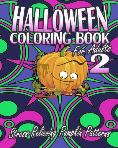 9781518649554: Halloween Coloring Book For Adults 2: Stress-Relieving Pumpkin Patterns