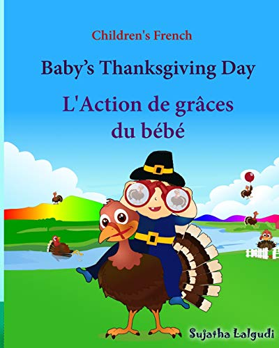 9781518649578: Children's French: Baby's Thanksgiving Day. L'Action de graces du bebe: Children's Picture book English-French (Bilingual Edition) (French ... French books for children) (Volume 30)