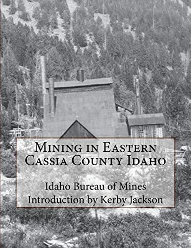 Mining in Eastern Cassia County Idaho: Idaho Bureau of Mines