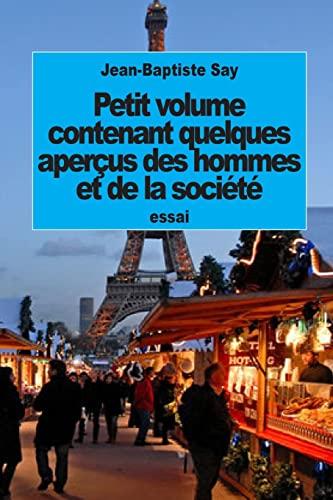 9781518650901: Petit volume contenant quelques aperçus des hommes et de la société