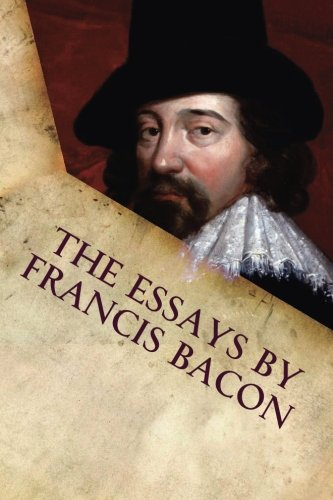 essays of francis bacon book The essays of francis bacon and millions of other books are available for amazon kindle learn more enter your mobile number or email address below and we'll send you a link to download the free kindle app.
