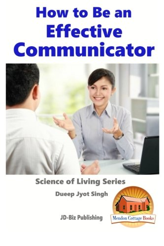 9781518653711: How to Be an Effective Communicator