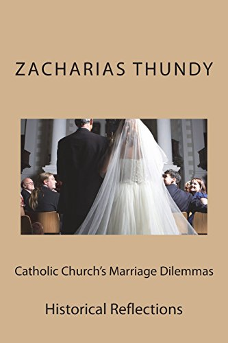 9781518654244: Catholic Church's Marriage Dilemmas: Historical Reflections (Quaestiones Novissime Disputatae) (Volume 6)
