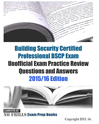 9781518654671: Building Security Certified Professional BSCP Exam Unofficial Exam Practice Review Questions and Answers: 2015/16 Edition