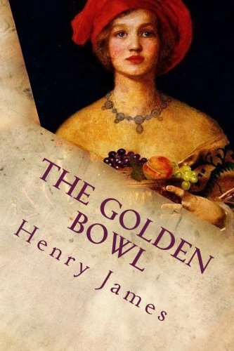 9781518656019: The Golden Bowl: Complete