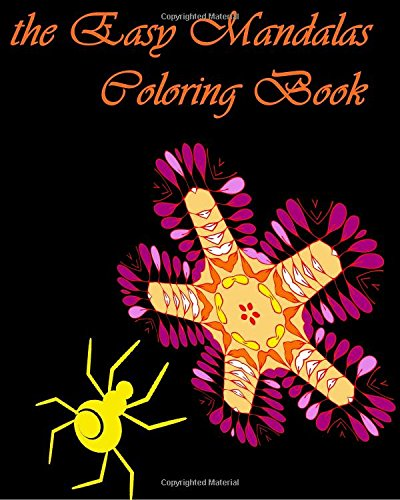 9781518657634: The Easy Mandalas coloring Book: The Easy Mandalas Coloring Book for Adult and kids beginners with plenty of a relaxing and fun mandalas patterns. ... your creativity and be thoroughly enjoyable.