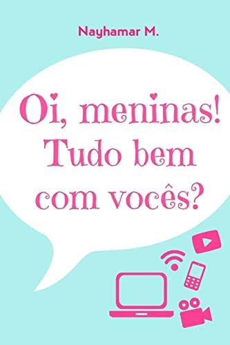 9781518658433: Oi, meninas! Tudo bem com vocês? (Portuguese Edition)