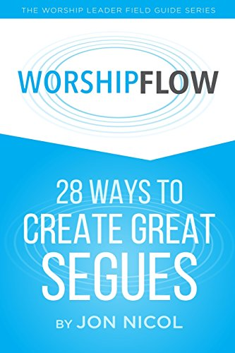 9781518659836: Worship Flow: 28 Ways to Create Great Segues
