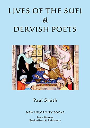 Lives of the Sufi Dervish Poets (Paperback): Paul Smith