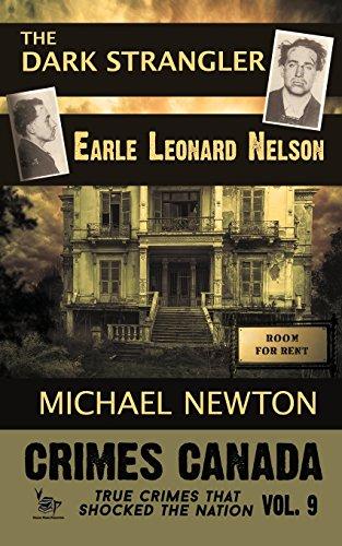 9781518660313: The Dark Strangler: Earle Leonard Nelson (Crimes Canada: True Crimes That Shocked the Nation) (Volume 9)
