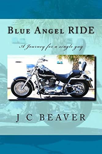 9781518661754: Blue Angel RIDE: Journey of a single guy