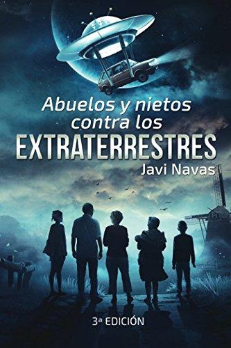 9781518663253: Abuelos y nietos contra los extraterrestres: Tercera edición (Fantasía Y Aventuras)