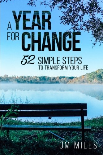 9781518663291: A Year For Change: 52 Simple Steps to Transform Your Life