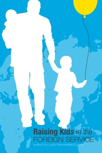 9781518664403: Raising Kids in the Foreign Service