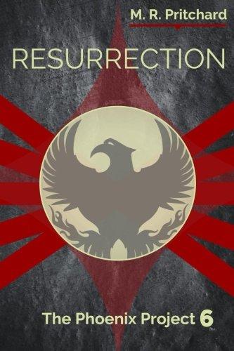 9781518667978: Resurrection (The Phoenix Project) (Volume 6)