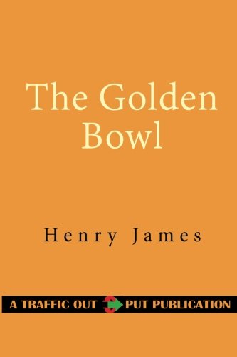 9781518668166: The Golden Bowl ? Complete