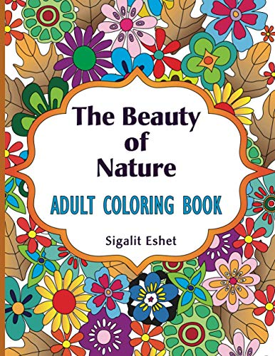 9781518668425: Adult coloring book: The beauty of nature: Coloring book for adults with beautiful designs for relaxing, fun, personal growth and meditation