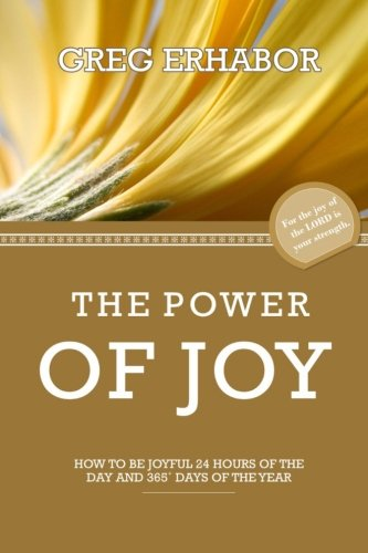The Power of Joy: How to Be: Erhabor, Gregory