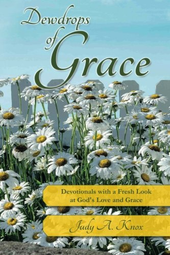 9781518668692: Dewdrops of Grace: Devotionals with a Fresh Look at God's Love and Grace