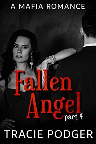 9781518669736: Fallen Angel, Part 4 - A Mafia Romance: Fallen Angel (Volume 4)