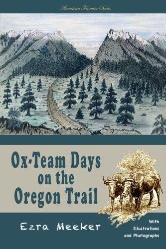 Ox-Team Days on the Oregon Trail (American: Meeker, Ezra