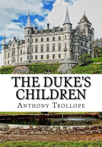 The Duke's Children: Trollope, Anthony