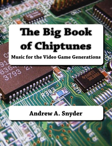 9781518671074: The Big Book of Chiptunes: Music for the Video Game Generations