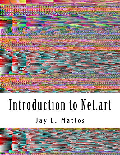 9781518671715: Introduction to Net.art: Glitch, Cyberperformance and Noteworthy Works