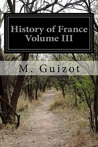 9781518672668: History of France Volume III