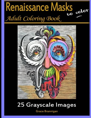 9781518673719: Renaissance Masks to Color: 25 Grayscale Images: Adult Coloring Book (Adult Coloring Books) (Volume 2)