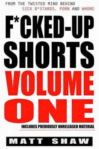 9781518674785: F*cked-Up Shorts: VOLUME ONE