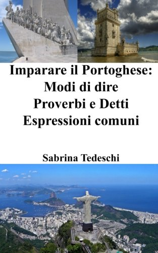 Imparare Il Portoghese: Modi Di Dire -: Sabrina Tedeschi