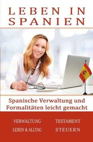 9781518676116: Leben in Spanien: Spanische Verwaltung und Formalitäten leicht gemacht (German Edition)