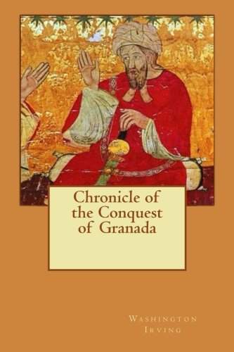 9781518676994: Chronicle of the Conquest of Granada