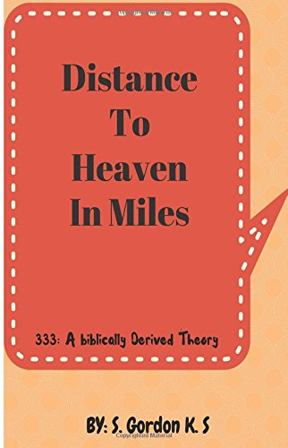 9781518677595: Distance To Heaven Calculated In Miles