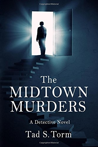 The Midtown Murders: A Detective Novel (Detective: Tad S. Torm;